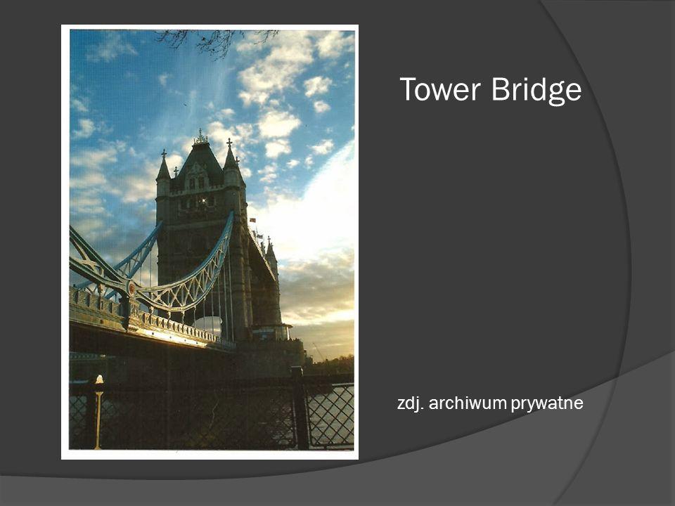 Tower Bridge zdj. archiwum prywatne