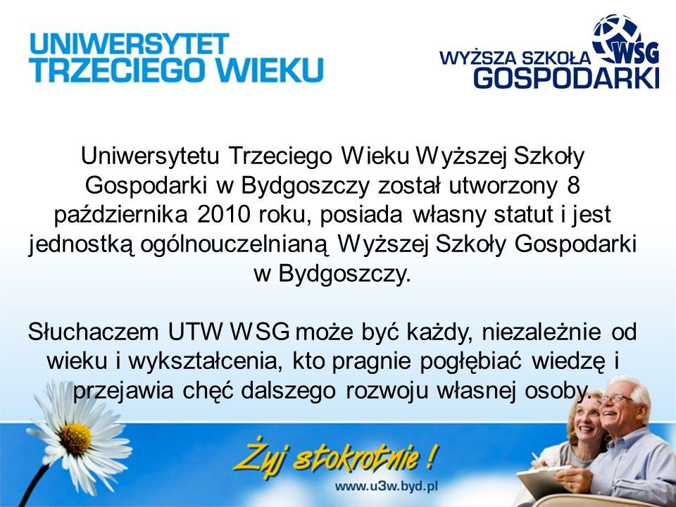 Uniwersytetu Trzeciego Wieku Wyższej Szkoły Gospodarki w Bydgoszczy został utworzony 8 października 2010 roku, posiada własny statut i jest jednostką