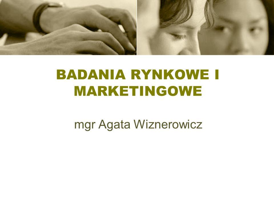 BADANIA RYNKOWE I MARKETINGOWE mgr Agata Wiznerowicz