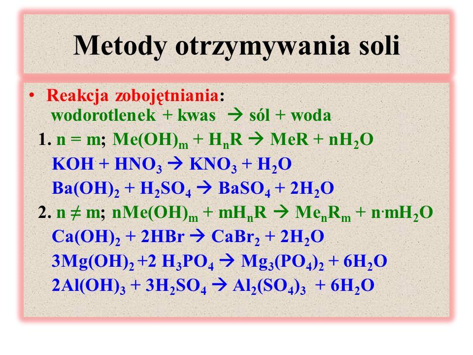 Metody otrzymywania soli Reakcja zobojętniania: wodorotlenek + kwas  sól + woda 1.
