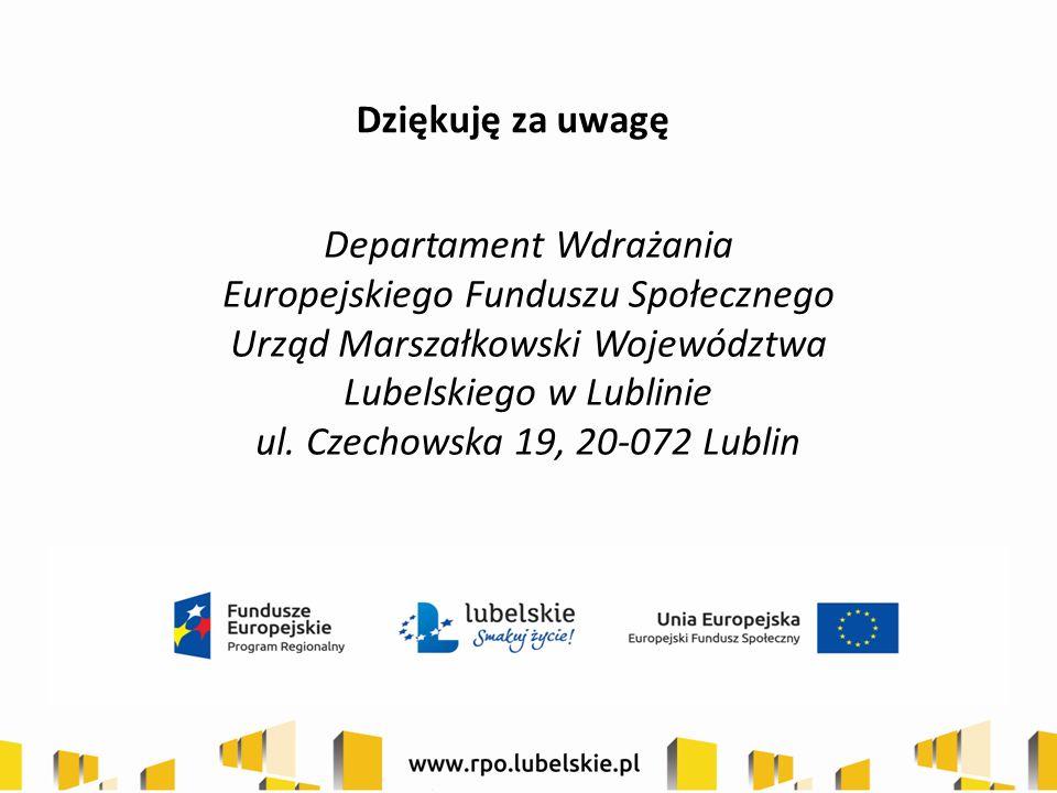 Departament Wdrażania Europejskiego Funduszu Społecznego Urząd Marszałkowski Województwa Lubelskiego w Lublinie ul.