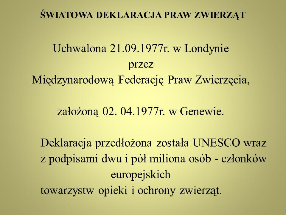 ŚWIATOWA DEKLARACJA PRAW ZWIERZĄT Uchwalona 21.09.1977r.