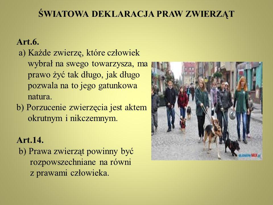 ŚWIATOWA DEKLARACJA PRAW ZWIERZĄT Art.6.