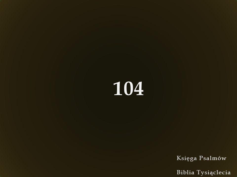 Księga Psalmów Biblia Tysiąclecia 104