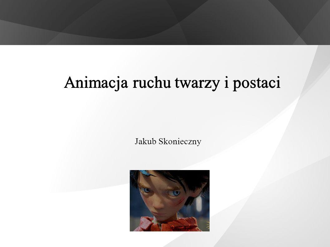 Jakub Skonieczny Animacja ruchu twarzy i postaci