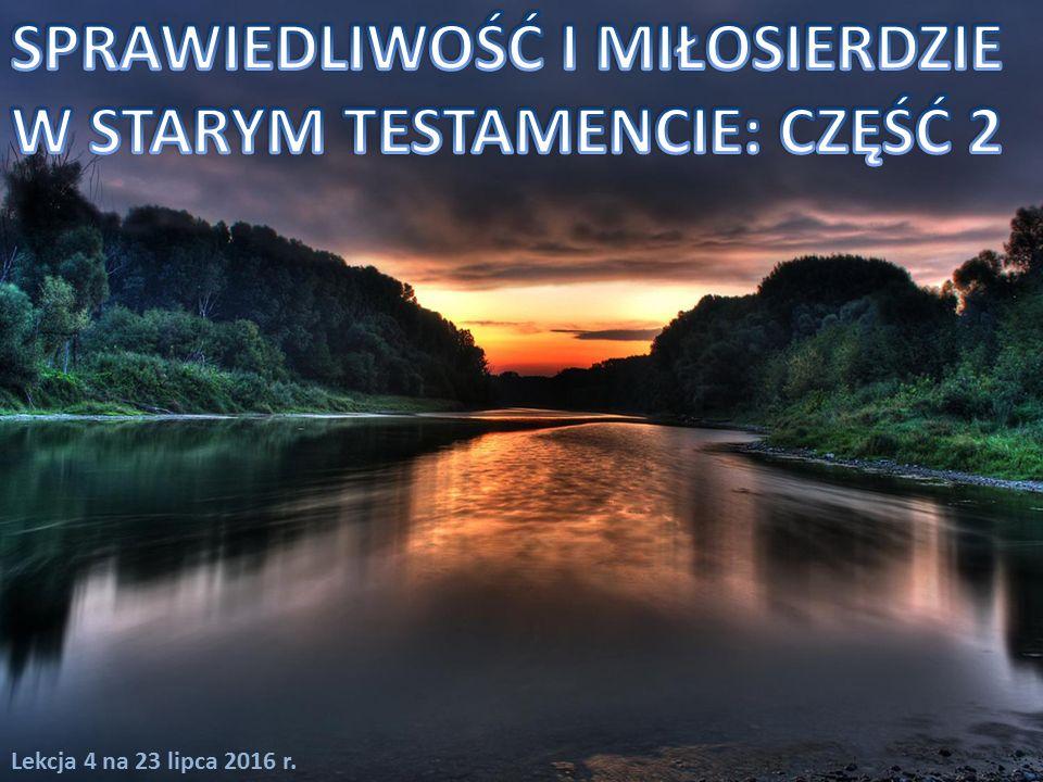 Bożym ideałem dla jego Kościoła jest znalezienie w nim przekazu o sprawiedliwości i miłosierdziu którą głosili prorocy.