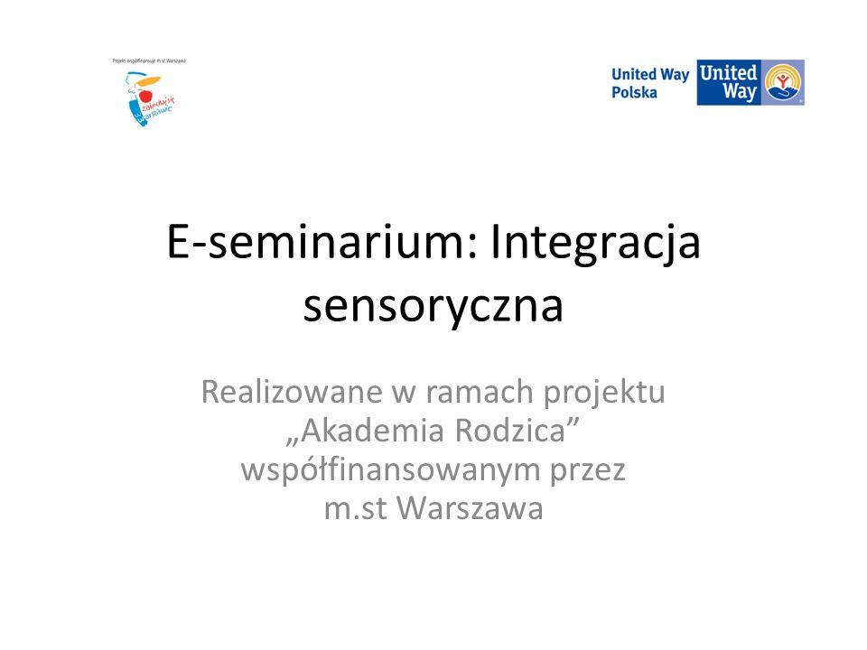 """E-seminarium: Integracja sensoryczna Realizowane w ramach projektu """"Akademia Rodzica współfinansowanym przez m.st Warszawa"""