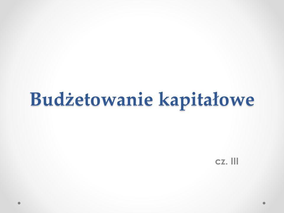 Budżetowanie kapitałowe cz. III