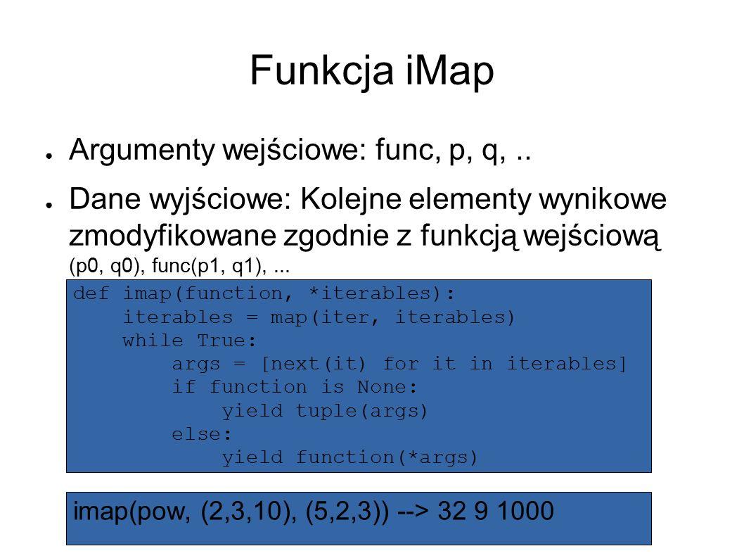 Funkcja iMap ● Argumenty wejściowe: func, p, q,..