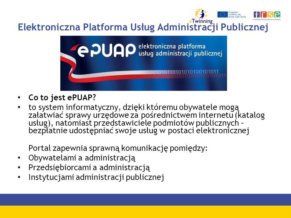 Elektroniczna Platforma Usług Administracji Publicznej Co to jest ePUAP.
