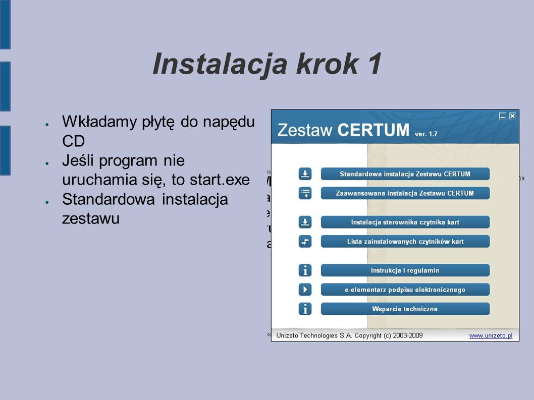 Instalacja krok 1 ● Wkładamy płytę do napędu CD ● Jeśli program nie uruchamia się, to start.exe ● Standardowa instalacja zestawu