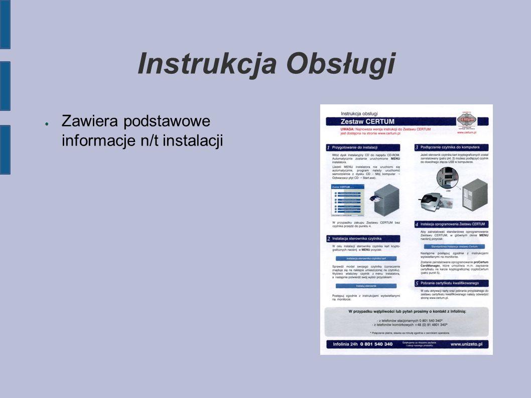 Instrukcja Obsługi ● Zawiera podstawowe informacje n/t instalacji