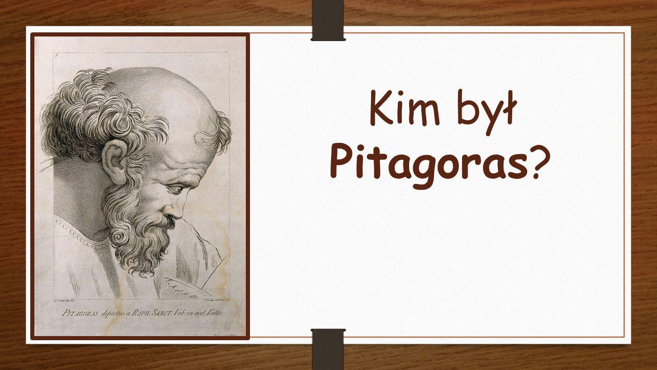 To grecki matematyk i filozof. Żył w latach ok. 572 – 497 p.n.e.