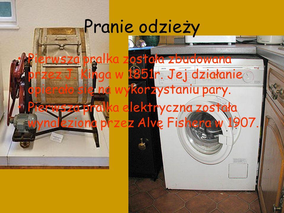 Pranie odzieży Pierwsza pralka została zbudowana przez J.