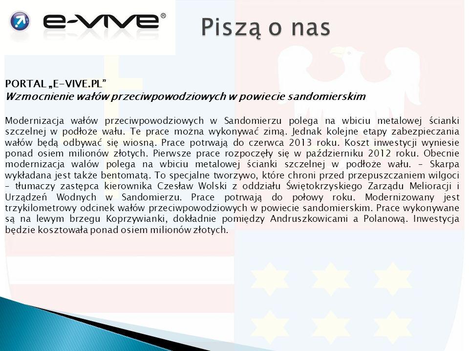 """PORTAL """"E-VIVE.PL Wzmocnienie wałów przeciwpowodziowych w powiecie sandomierskim Modernizacja wałów przeciwpowodziowych w Sandomierzu polega na wbiciu metalowej ścianki szczelnej w podłoże wału."""