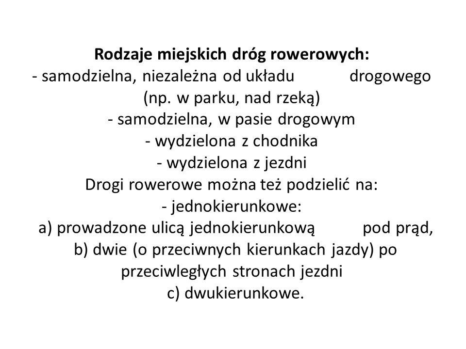 Przykłady odpowiednio oznakowanych dróg rowerowych w Polsce.