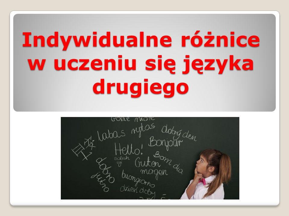 BIBLIOGRAFIA:  http://nf.pl/kariera/naucz-sie-uczyc-czesc-ii,,8810,188 http://nf.pl/kariera/naucz-sie-uczyc-czesc-ii,,8810,188  http://rozprawy-spoleczne.pswbp.pl/pdf/10_rola_roznic.pdf http://rozprawy-spoleczne.pswbp.pl/pdf/10_rola_roznic.pdf  http://www.wiadomosci24.pl/artykul/jak_skutecznie_uczyc_sie_jezyka_obcego _czesc_ii_252603-3--1-d.html http://www.wiadomosci24.pl/artykul/jak_skutecznie_uczyc_sie_jezyka_obcego _czesc_ii_252603-3--1-d.html