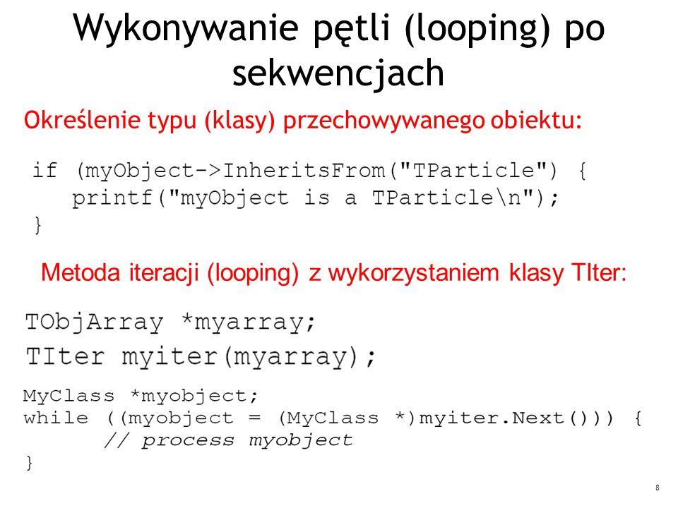 8 Wykonywanie pętli (looping) po sekwencjach Określenie typu (klasy) przechowywanego obiektu: Metoda iteracji (looping) z wykorzystaniem klasy TIter: