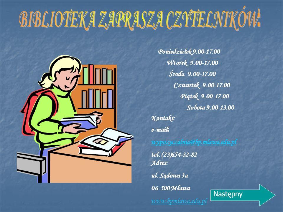 Poniedziałek 9.00-17.00 Wtorek 9.00-17.00 Środa 9.00-17.00 Czwartek 9.00-17.00 Piątek 9.00-17.00 Sobota 9.00-13.00 Kontakt: e-mail : wypozyczalnia@bp.mlawa.edu.pl tel.