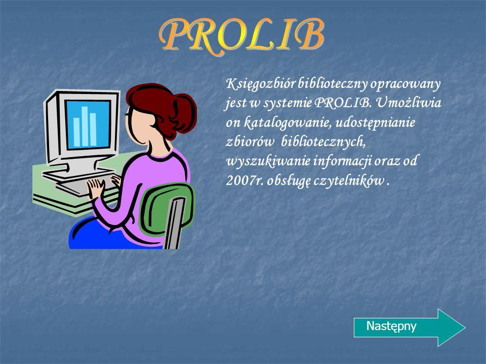Księgozbiór biblioteczny opracowany jest w systemie PROLIB.
