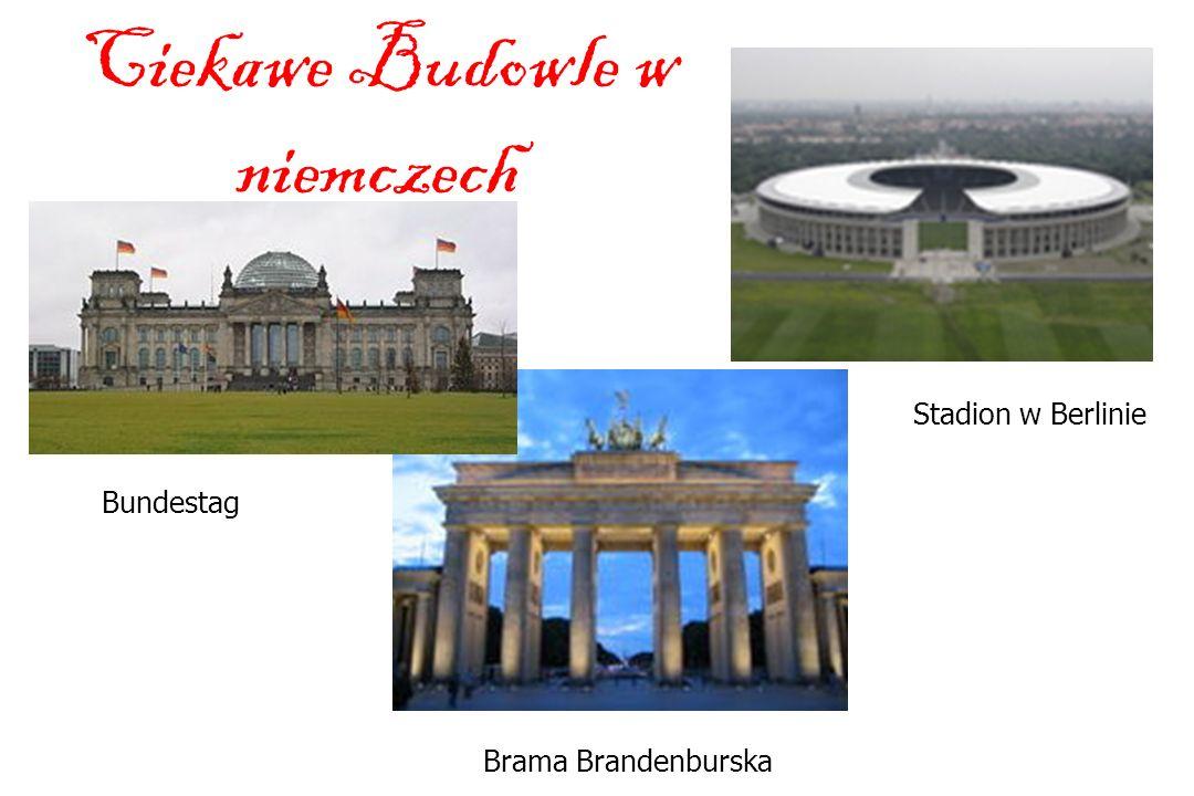 Ciekawe Budowle w niemczech Bundestag Brama Brandenburska Stadion w Berlinie