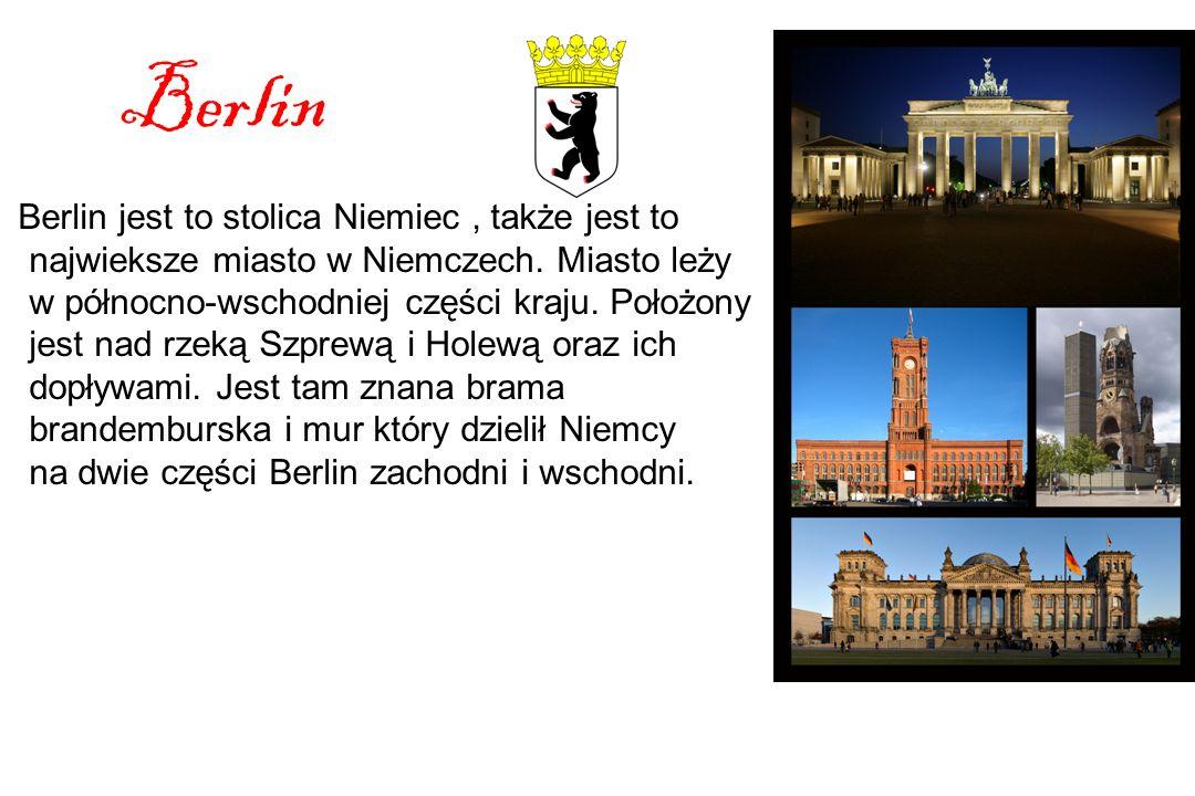 Berlin Berlin jest to stolica Niemiec, także jest to najwieksze miasto w Niemczech.