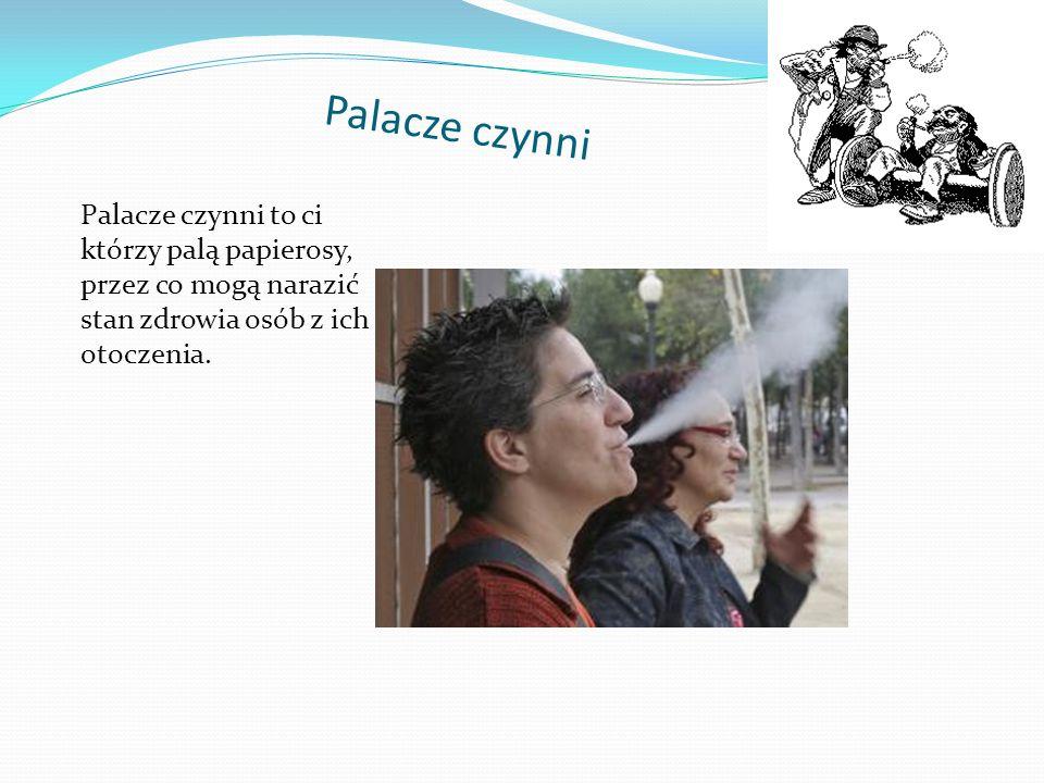 P a l a c z e c z y n n i Palacze czynni to ci którzy palą papierosy, przez co mogą narazić stan zdrowia osób z ich otoczenia.