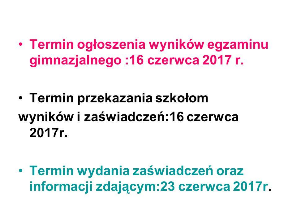 Termin ogłoszenia wyników egzaminu gimnazjalnego :16 czerwca 2017 r.
