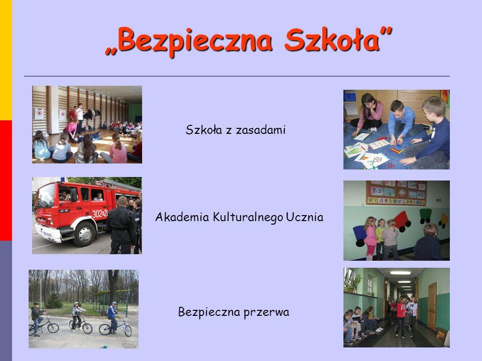 """""""Bezpieczna Szkoła"""" Szkoła z zasadami Akademia Kulturalnego Ucznia Bezpieczna przerwa"""