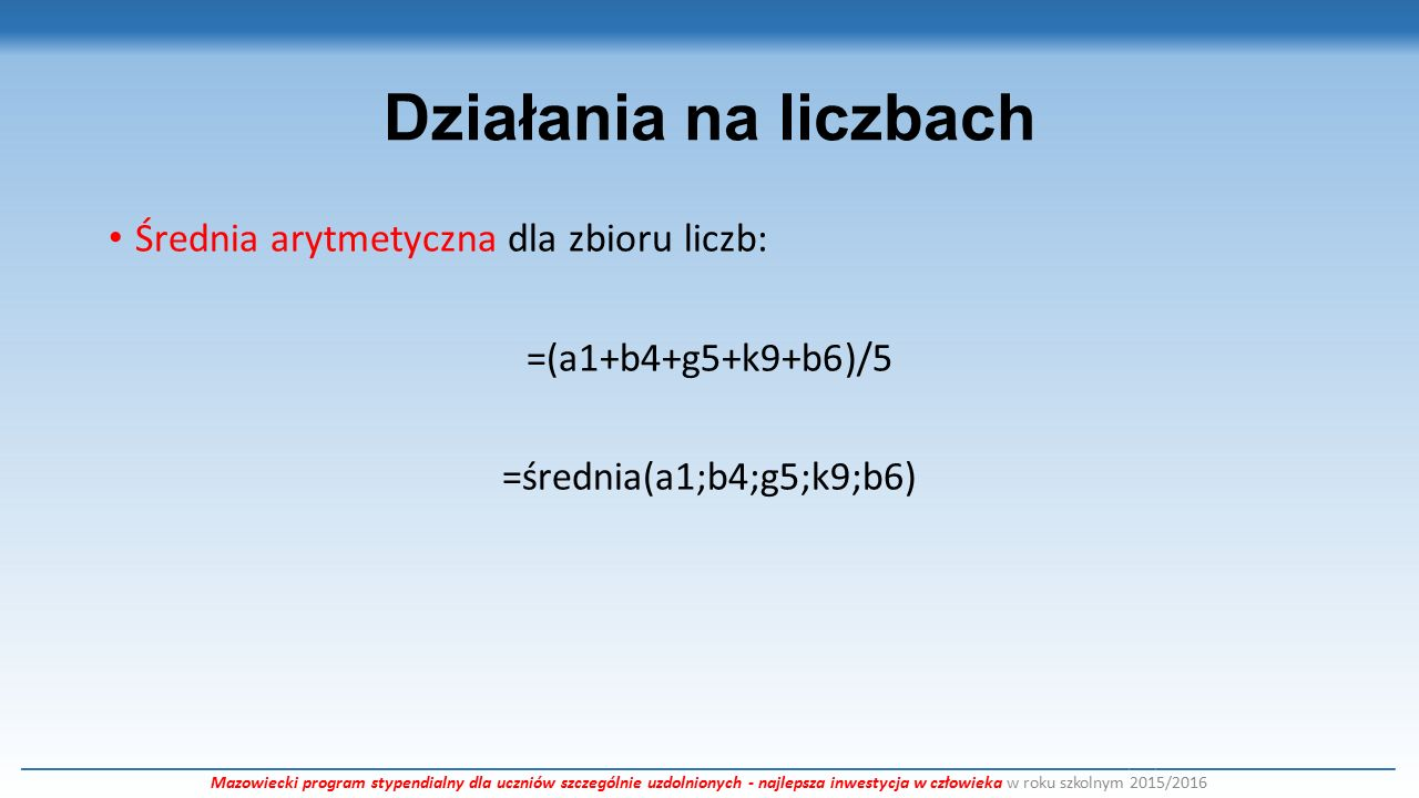 Działania na liczbach Zamiana arabskie>>>rzymskie (i na odwrót): =rzymskie(a12;forma_liczby) gdzie w polu forma liczby wpisujemy liczbę od 1 do 4 określającą zwartość/uproszczenie zapisu (np.