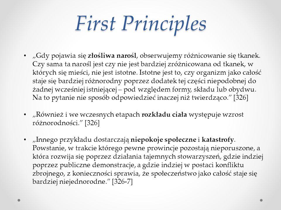 """First Principles """"Gdy pojawia się złośliwa narośl, obserwujemy różnicowanie się tkanek. Czy sama ta narośl jest czy nie jest bardziej zróżnicowana od"""