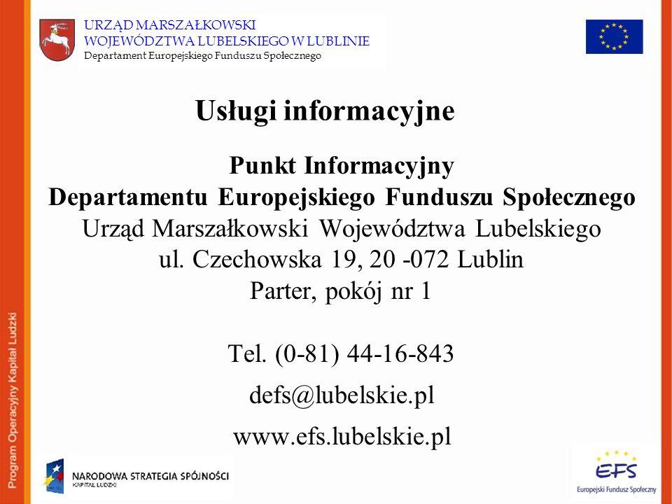 Usługi informacyjne Punkt Informacyjny Departamentu Europejskiego Funduszu Społecznego Urząd Marszałkowski Województwa Lubelskiego ul.