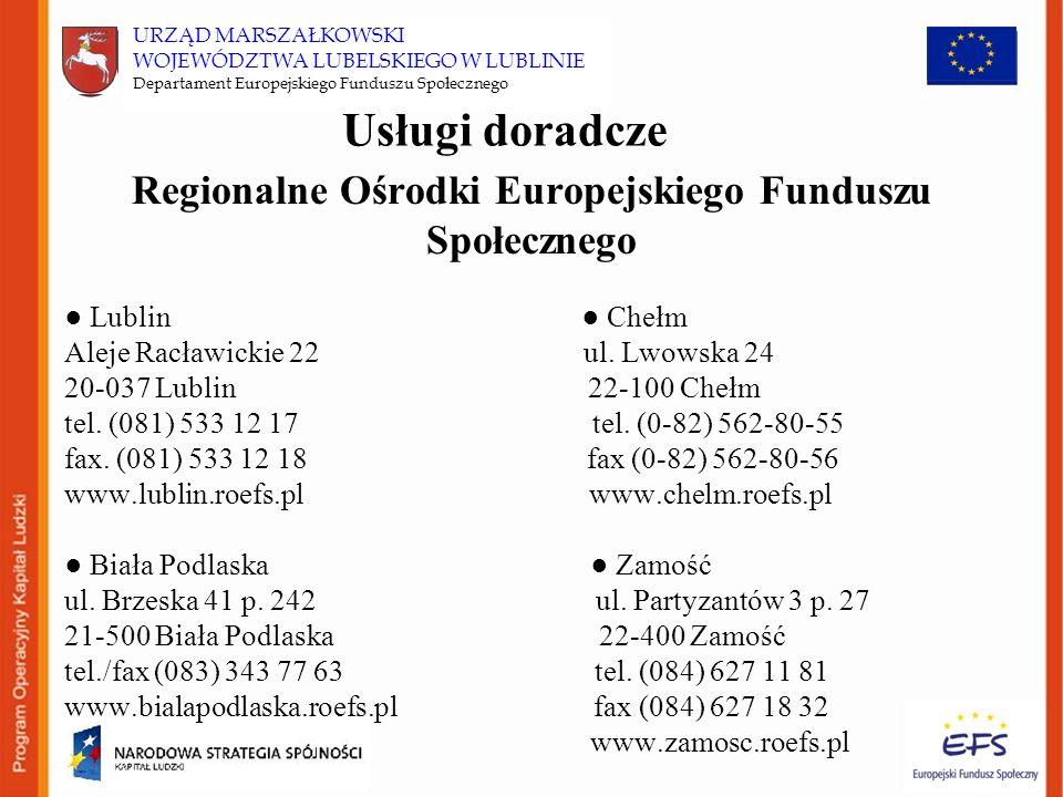 Usługi doradcze Regionalne Ośrodki Europejskiego Funduszu Społecznego ● Lublin ● Chełm Aleje Racławickie 22 ul.