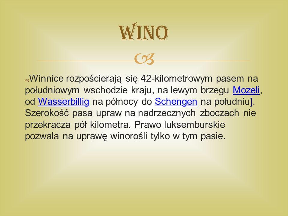   Winnice rozpościerają się 42-kilometrowym pasem na południowym wschodzie kraju, na lewym brzegu Mozeli, od Wasserbillig na północy do Schengen na południu].