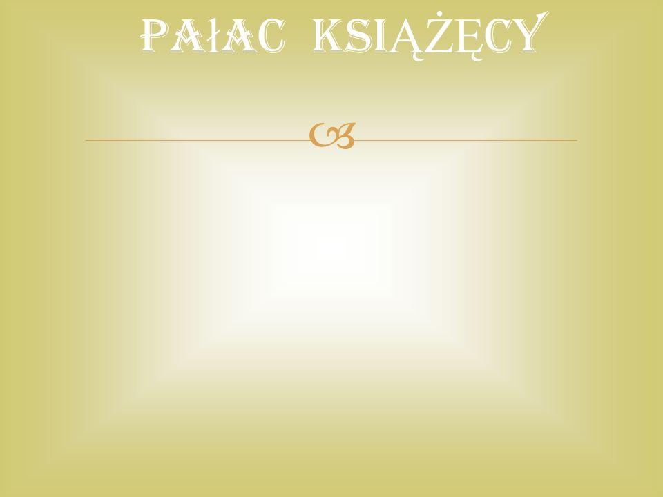  Pa ł ac KSI ĄŻĘ CY