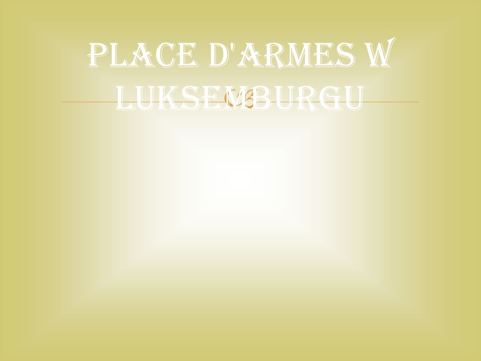  Place d Armes w Luksemburgu