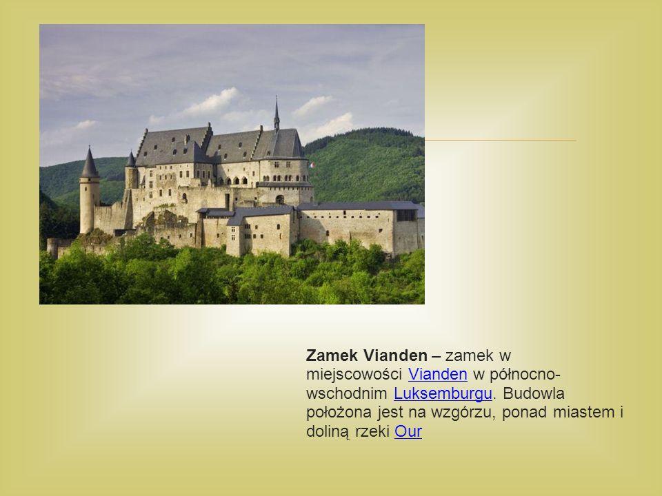  Zamek Vianden – zamek w miejscowości Vianden w północno- wschodnim Luksemburgu.