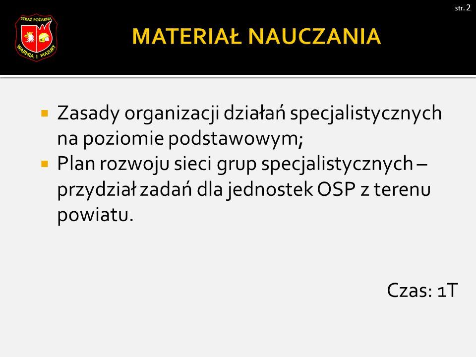 str. 2  Zasady organizacji działań specjalistycznych na poziomie podstawowym;  Plan rozwoju sieci grup specjalistycznych – przydział zadań dla jedno