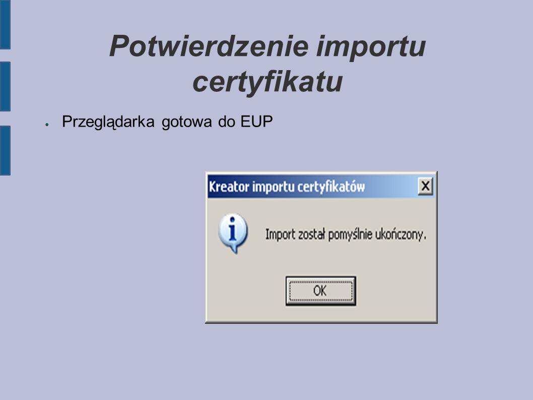 Potwierdzenie importu certyfikatu ● Przeglądarka gotowa do EUP