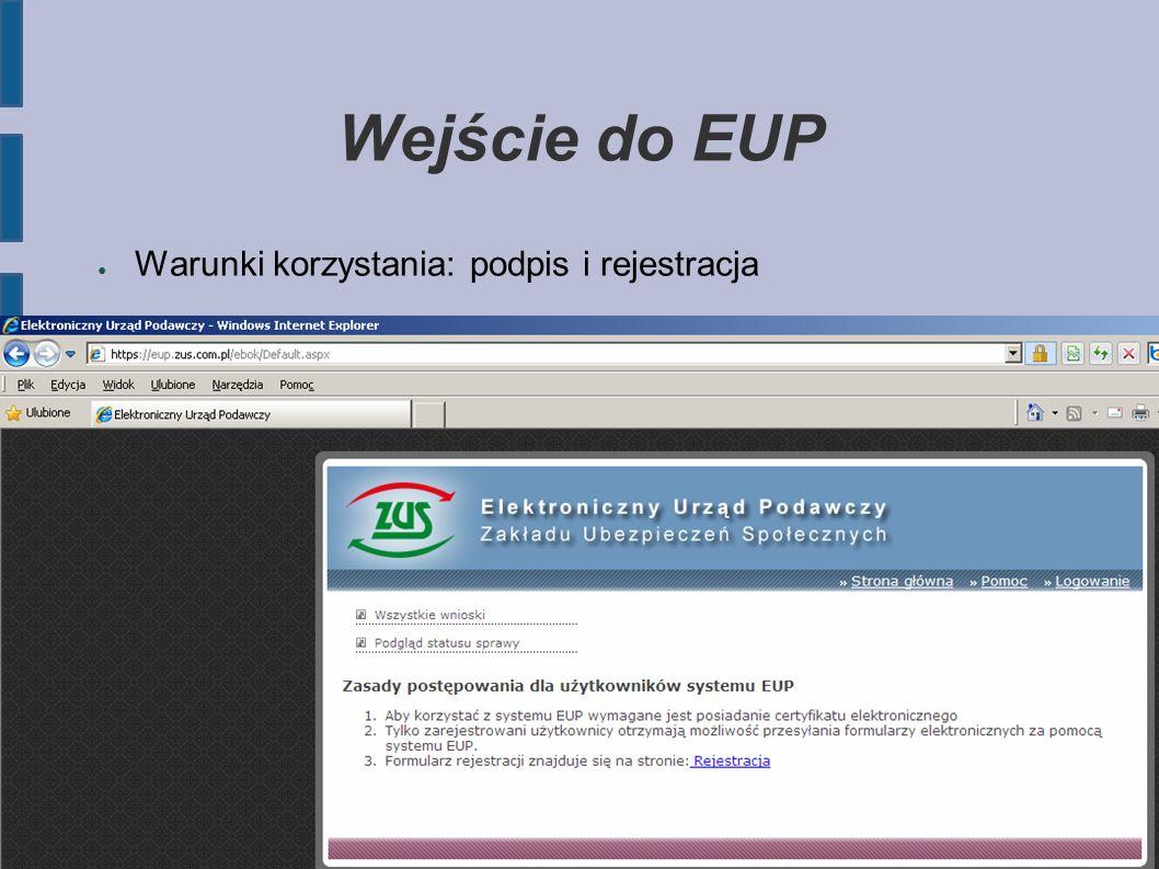 Wejście do EUP ● Warunki korzystania: podpis i rejestracja