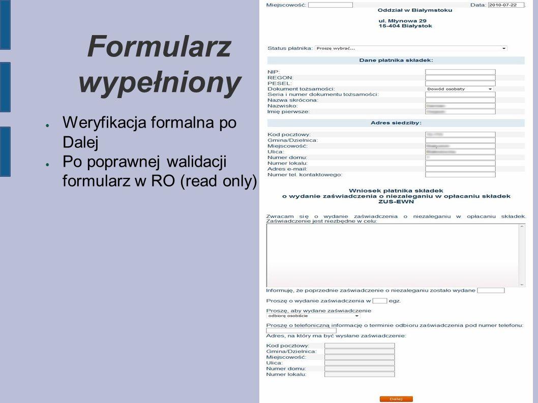 Formularz wypełniony ● Weryfikacja formalna po Dalej ● Po poprawnej walidacji formularz w RO (read only)