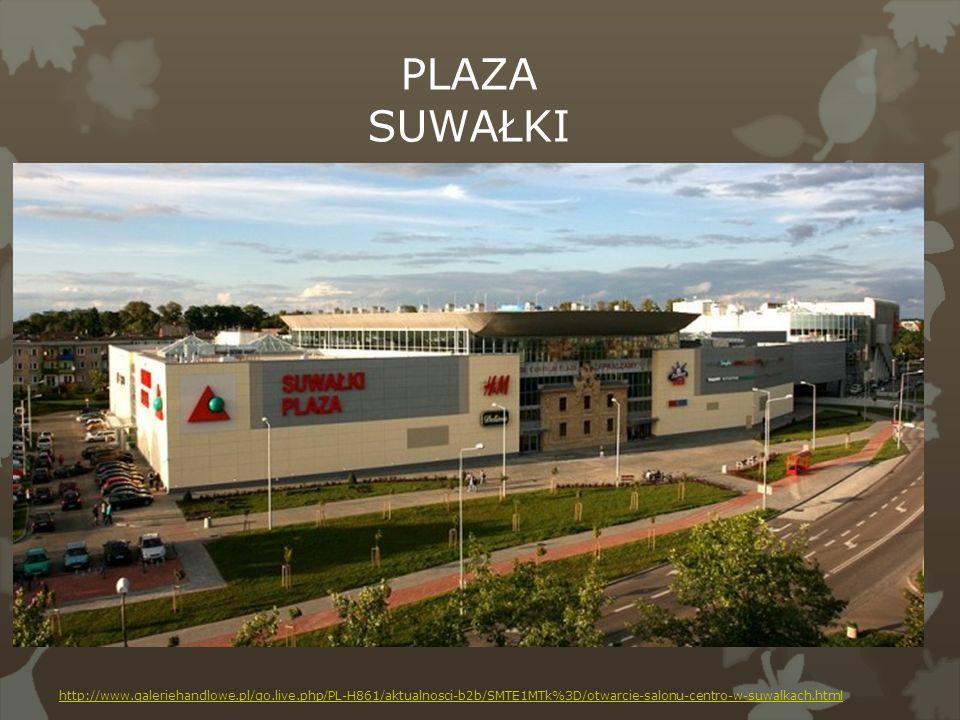 http://www.galeriehandlowe.pl/go.live.php/PL-H861/aktualnosci-b2b/SMTE1MTk%3D/otwarcie-salonu-centro-w-suwalkach.html PLAZA SUWAŁKI