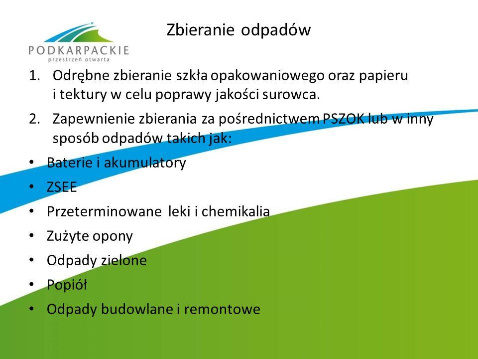 Zbieranie odpadów 1.Odrębne zbieranie szkła opakowaniowego oraz papieru i tektury w celu poprawy jakości surowca. 2.Zapewnienie zbierania za pośrednic