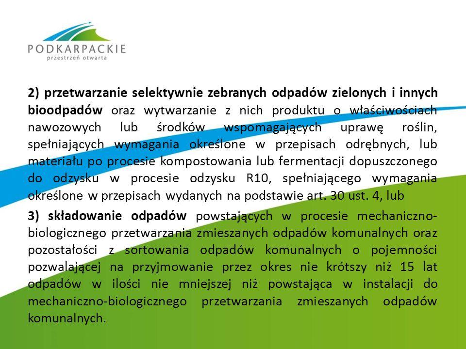 2) przetwarzanie selektywnie zebranych odpadów zielonych i innych bioodpadów oraz wytwarzanie z nich produktu o właściwościach nawozowych lub środków