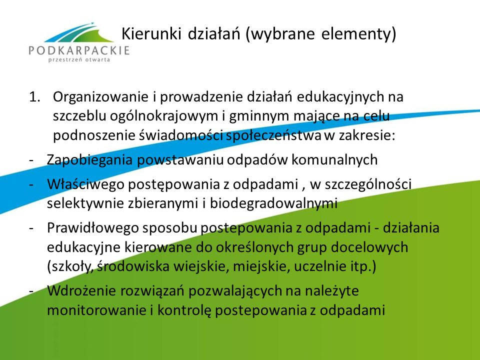Kierunki działań (wybrane elementy) 1.Organizowanie i prowadzenie działań edukacyjnych na szczeblu ogólnokrajowym i gminnym mające na celu podnoszenie