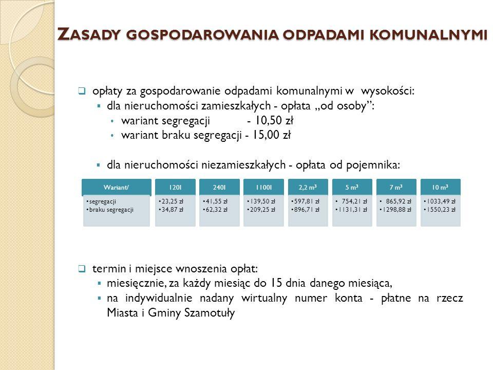 W ERYFIKACJA MOŻLIWOŚCI TECHNICZNYCH I ORGANIZACYJNYCH W ZAKRESIE GOSPODAROWANIA ODPADAMI KOMUNALNYMI  Informacja dotycząca odbioru odpadów komunalnych segregowanych od lipca 2013r.
