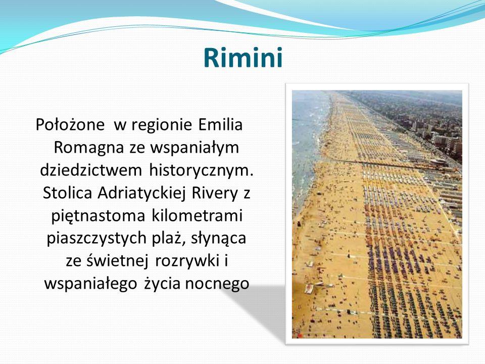 Rimini Położone w regionie Emilia Romagna ze wspaniałym dziedzictwem historycznym.