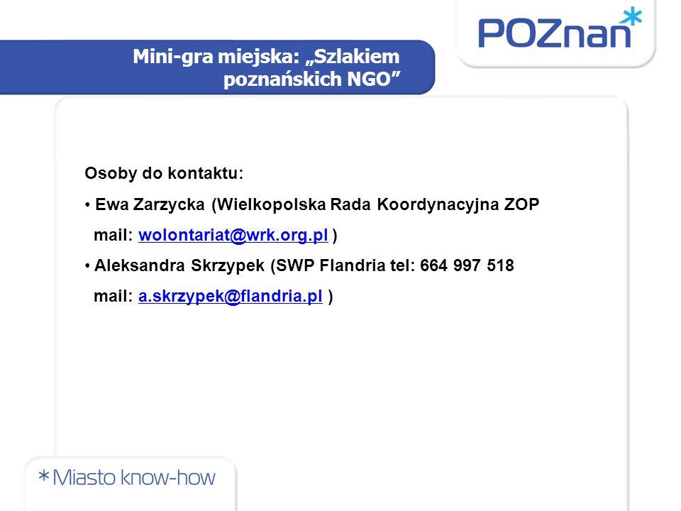 """Mini-gra miejska: """"Szlakiem poznańskich NGO"""" Osoby do kontaktu: Ewa Zarzycka (Wielkopolska Rada Koordynacyjna ZOP mail: wolontariat@wrk.org.pl )wolont"""