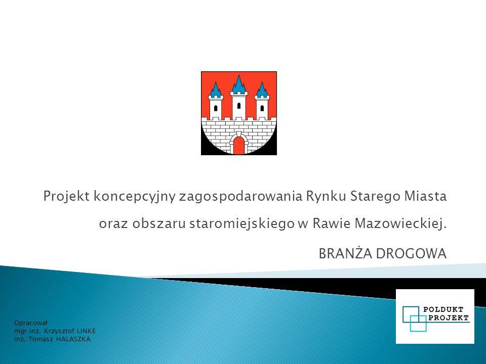 Projekt koncepcyjny zagospodarowania Rynku Starego Miasta oraz obszaru staromiejskiego w Rawie Mazowieckiej.