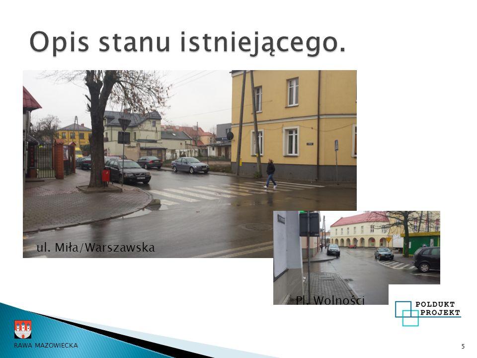 5 RAWA MAZOWIECKA Pl. Wolności ul. Miła/Warszawska
